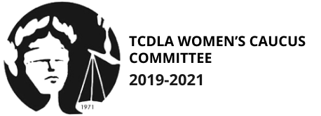 TCDLA Women's Caucus Committee - 2019-2021